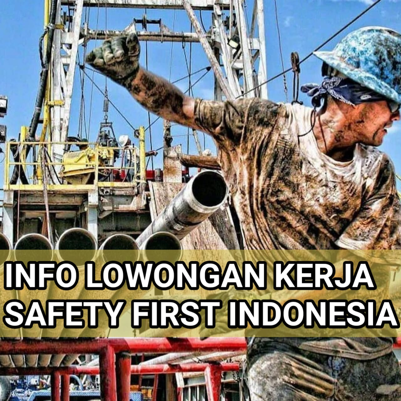 INFO LOKER SAFETY FIRST INDONESIA